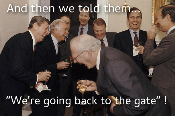 and then we told them we're going back to the gate